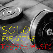 Solo Exercise Reggae Music de Various Artists