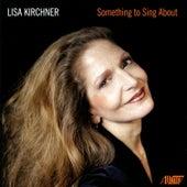 Something To Sing About de Lisa Kirchner
