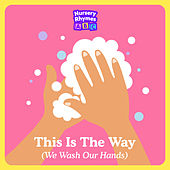 This Is The Way (We Wash our Hands) de Nursery Rhymes ABC