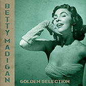 Golden Selection (Remastered) by Betty Madigan