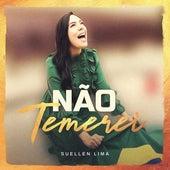 Não Temerei by Suellen Lima