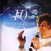 Renascer Praise 10 (Ao Vivo) by Renascer Praise