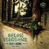 Stay Home de Solon Fishbone