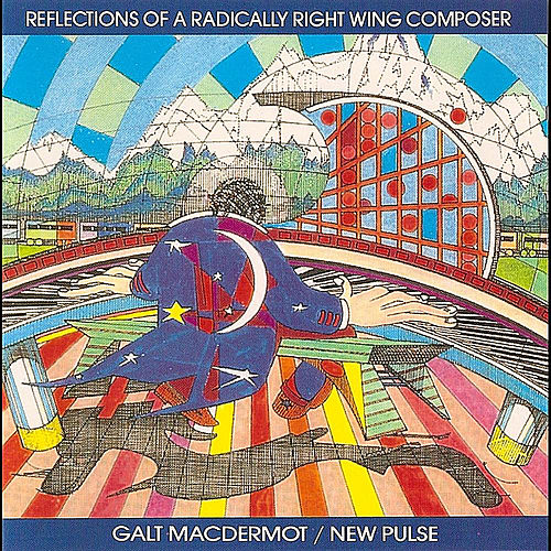 Reflections of a Radically Right Wing Composer by Galt MacDermot