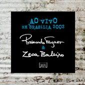Raimundo Fagner e Zeca Baleiro ao Vivo em Brasília (2002) de Zeca Baleiro