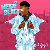 As Mina do Kit (Arrocha) by Mc Nego Blue