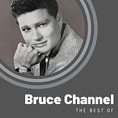 The Best of Bruce Channel by Bruce Channel