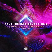 Psychedelic Selections Vol 005 Compiled by Khromata by Khromata