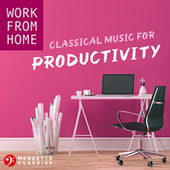 Work From Home: Classical Music for Productivity von Various Artists