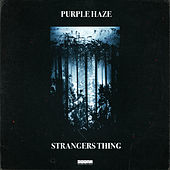 Strangers Thing von Purple Haze