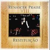 Renascer Praise VIII: Restituição (Ao Vivo) by Renascer Praise