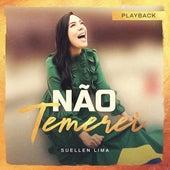 Não Temerei (Playback) by Suellen Lima