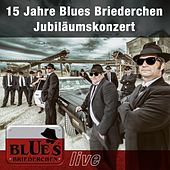 15 Jahre Blues Briederchen Live de Blues Briederchen - Blues Brothers Tribute