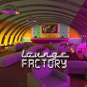 Lounge Factory by Various Artists