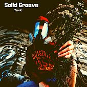 Toxic by Solid Groove