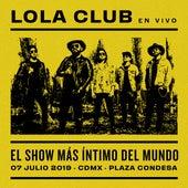 El Show Más Íntimo del Mundo (En Vivo) (En Vivo) de Lola Club