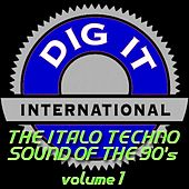 The Italo Techno Sound of the 90's, Vol. 1 (Best of Dig-it International) by Various Artists