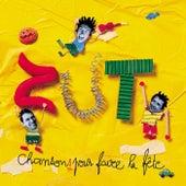 Chansons pour faire la fête by Zut