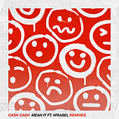 Mean It (feat. Wrabel) (Remixes) by Cash Cash