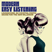 Modern Easy Listening (Loungecore, Nu Cocktail Exotic Sound For The New Millenium) de Various Artists