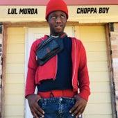Choppa Boy by Lul' Murda