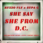 She Say She From Dc by Kuzzo Fly