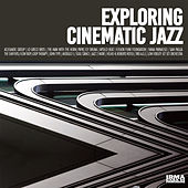 Exploring Cinematic Jazz by Various Artists