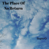 The Place Of No Return by Super G