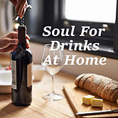 Soul For Drinks At Home by Various Artists