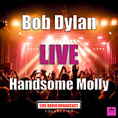 Handsome Molly (Live) by Bob Dylan