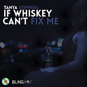 If Whiskey Can't Fix Me de Tanya Stephens