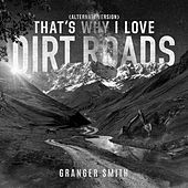 That's Why I Love Dirt Roads (Alternate Version) de Granger Smith