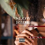 Slow Ride by Lena