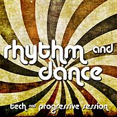 Rhythm & Dance - Tech & Progressive Session von Various Artists