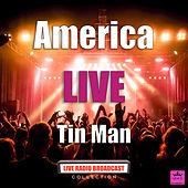 Tin Man (Live) by America