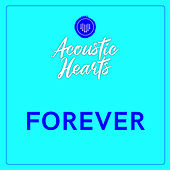 Forever by Acoustic Hearts