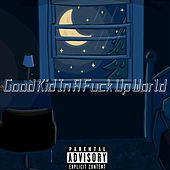 Good Kid In A Fucked Up World von CrutchHendrixx