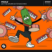 On The Drums (Extended Mix) von Pickle