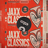 Jaxx Classics Remixed by Basement Jaxx