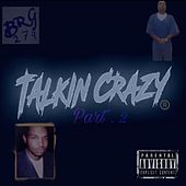 Talkin Crazy Pt.2 by BeenRichLonzo