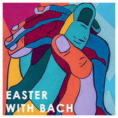 Easter with Bach by Various Artists