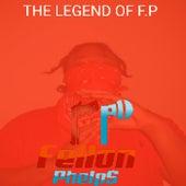 The Legend Of F.P de Fellon Phelps
