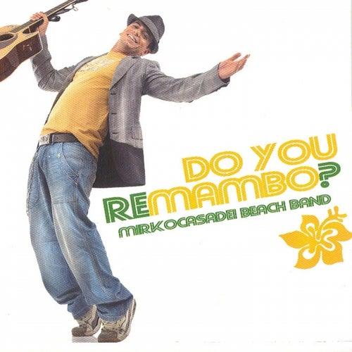 Do You Remambo? by Mirko Casadei Beach Band