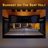 Bonkers On The Beat Vol.1 by Bonkers on the beat
