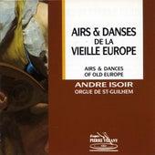 Airs & danses de la vieille Europe by André Isoir