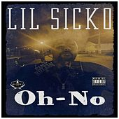 Oh-No (Remastered) by Lil' Sicko