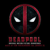 Deadpool (Original Soundtrack Album) von Junkie XL