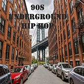 90s Underground Hip Hop by Various Artists