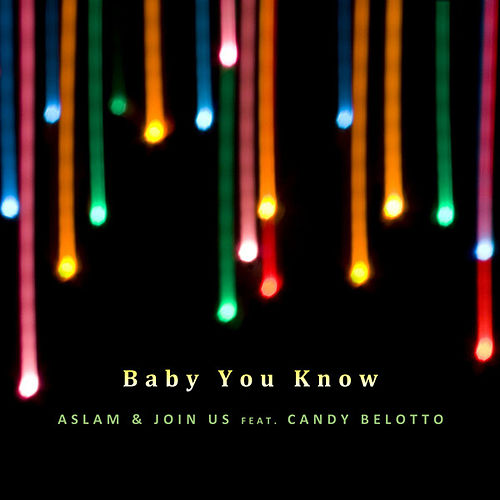 Baby You Know Ft Candy Belotto by Aslam