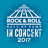 The Rock & Roll Hall of Fame in Concert: 2017 (Live) by Various Artists